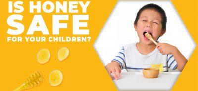 Is honey safe for children?