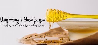Why Honey Is Good For You