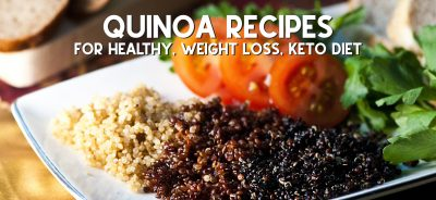 Quinoa recipes for healthy, weight loss, keto diet