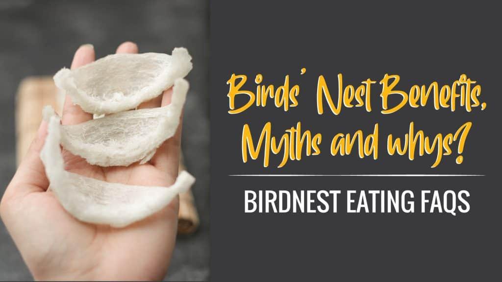 Birds' Nest Benefits, Myths and whys